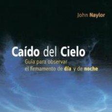 Libros: CAIDO DEL CIELO - JOHN NAYLOR. Lote 184109066