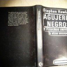 Libros: STEPHEN W. HAWKING AGUJEROS NEGROS Y PEQUEÑOS UNIVERSOS Y OTROS ENSAYOS. Lote 187401007