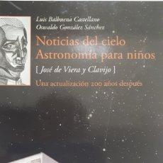 Libros: NOTICIAS DEL CIELO ASTRONOMÍA PARA NIÑOS. DE JOSÉ DE VIENA Y CLAVIJO.. Lote 195662033