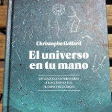 Libros: EL UNIVERSO EN TU MANO. CHRISTOPHE GALFARD. Lote 201197268