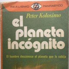 Libros: EL PLANETA INCÓGNITO PETER KOLOSINO 1976 PLAZA&JANES. Lote 202650008