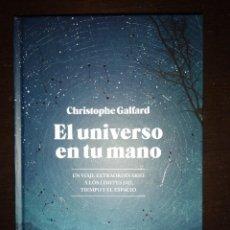 Libros: EL UNIVERSO EN TU MANO. CHRISTOPHE GALFAD. GASTOS DE ENVIO CERTIFICADO INCLUIDOS. Lote 203391323