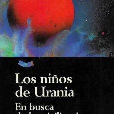 Libros: LOS NIÑOS DE URANIA, EN BUSCA DE LAS CIVILIZACIONES EXTRATERRESTRES, EVRY SCHATZMAN. Lote 205328775