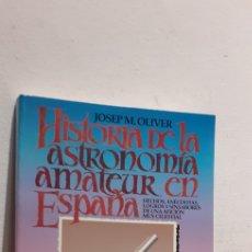 Libros: HISTORIA DE LA ASTRONOMIA AMATEUR EN ESPAÑA. Lote 207175817