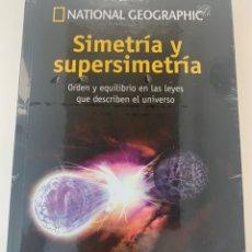 Libros: SIMETRÍA Y SUPERSIMETRÍA VOL. 12- NATIONAL GEOGRAPHIC - COLECCIÓN COSMOS - LIBRO NUEVO. Lote 218078776
