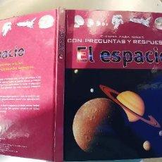 Libros: CIENCIA PARA NIÑOS CON PREGUNTAS Y RESPUESTAS; EL ESPACIO,TAPA DURA,128 PAGINAS,NUEVO. Lote 222918462