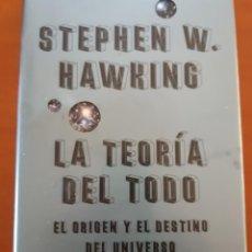 Libros: LA TEORIA DEL TODO. STEPHEN HAWKING. EL ORIGEN Y EL DESTINO DEL UNIVERSO. Lote 232850650