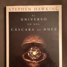 Libros: EL UNIVERSO EN UNA CASCARA DE NUEZ. STEPHEN HAWKING. + + + REGALO LA MATERIA OSCURA. Lote 232853230