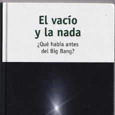 Libros: *PRECINTADO NUEVO* EL VACÍO Y LA NADA - ¿QUÉ HABÍA ANTES DEL BIG BANG? - ENRIQUE F. BORJA - RBA 2015. Lote 234889985