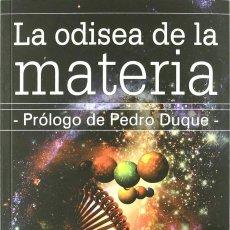 Libros: LA ODISEA DE LA MATERIA. LUIS LAHUERTA ZAMORA. PRÓLOGO DE PEDRO DUQUE. EQUIPO SIRIUS. Lote 235847315