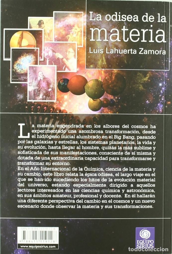 Libros: LA ODISEA DE LA MATERIA. Luis Lahuerta Zamora. Prólogo de Pedro Duque. Equipo Sirius - Foto 2 - 235847315