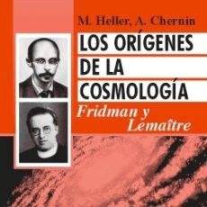 Libros: LOS ORÍGENES DE LA COSMOLOGÍA: FRIDMAN Y LEMAÎTRE. M. HELLER Y A. CHERNÍN. URSS. Lote 235852135