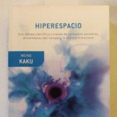 Libros: HIPERESPACIO - MICHIO KAKU. Lote 236297985