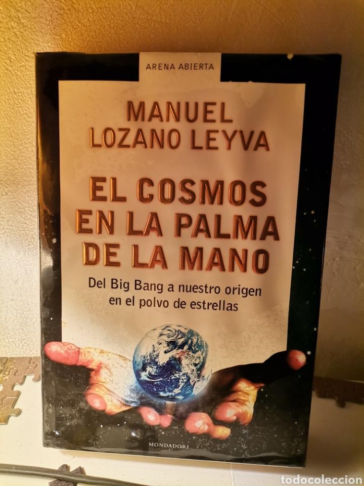 EL COSMOS EN LA PALMA DE LA MANO. MANUEL LOZANO LEYVA. MONDADORI (Libros Nuevos - Ciencias, Manuales y Oficios - Astronomía )