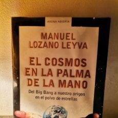 Libros: EL COSMOS EN LA PALMA DE LA MANO. MANUEL LOZANO LEYVA. MONDADORI. Lote 237142510