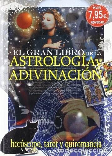 EL GRAN LIBRO DE LA ASTROLOGIA Y ADIVINACION (Libros Nuevos - Ciencias, Manuales y Oficios - Astronomía )