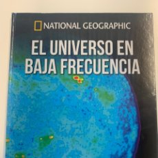 Libros: EL UNIVERSO EN BAJA FRECUENCIA COLECCIÓN ATLAS DEL COSMOS NATIONAL GEOGRAPHIC- NUEVO. Lote 241066635