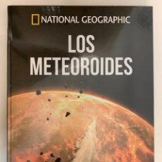 Libros: COLECCIÓN ATLAS DEL COSMOS NATIONAL GEOGRAPHIC LOS METEROIDES - NUEVO. Lote 245535890