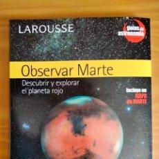 Libros: OBSERVAR MARTE LAROUSSE 2005. EIP. Lote 252957715