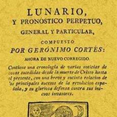 Libros: LUNARIO Y PRONÓSTICO PERPETUO, GENERAL Y PARTICULAR. GERÓNIMO CORTÉS. Lote 258836165