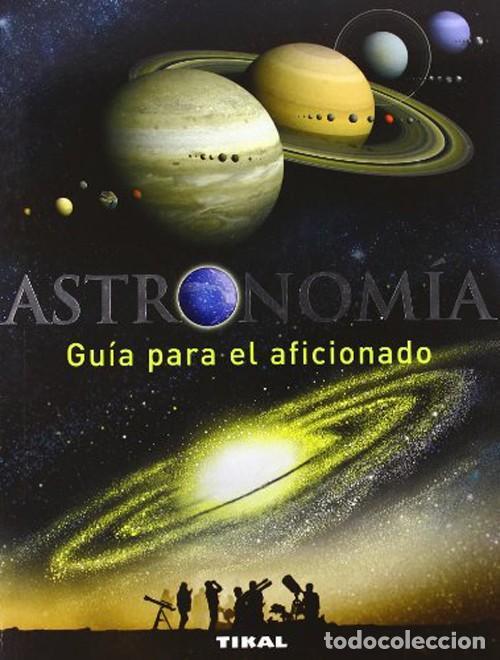 ASTRONOMIA: GUIA PARA EL AFICIONADO. ANTONIN RUKL (Libros Nuevos - Ciencias, Manuales y Oficios - Astronomía )