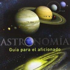 Libros: ASTRONOMIA: GUIA PARA EL AFICIONADO. ANTONIN RUKL. Lote 261835040