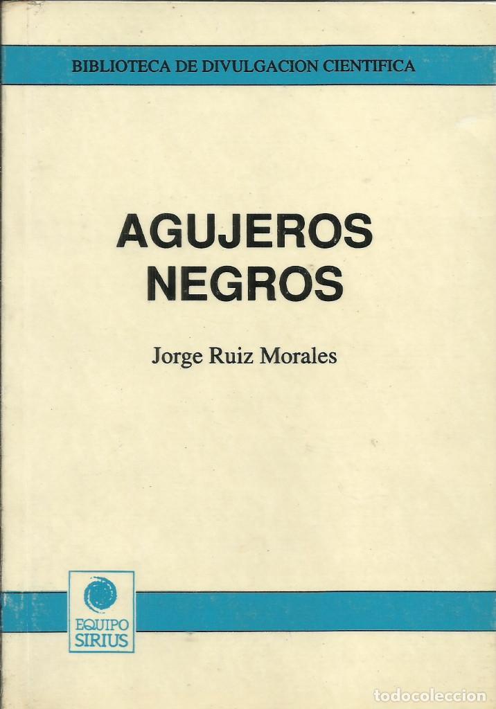 AGUJEROS NEGROS / JORGE RUIZ MORALES (Libros Nuevos - Ciencias, Manuales y Oficios - Astronomía )