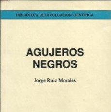 Libros: AGUJEROS NEGROS / JORGE RUIZ MORALES. Lote 261855530