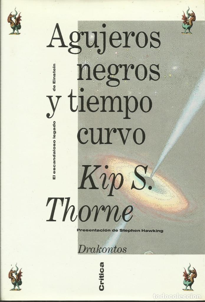 AGUJEROS NEGROS Y TIEMPO CURVO / KIP S. THORNE (Libros Nuevos - Ciencias, Manuales y Oficios - Astronomía )