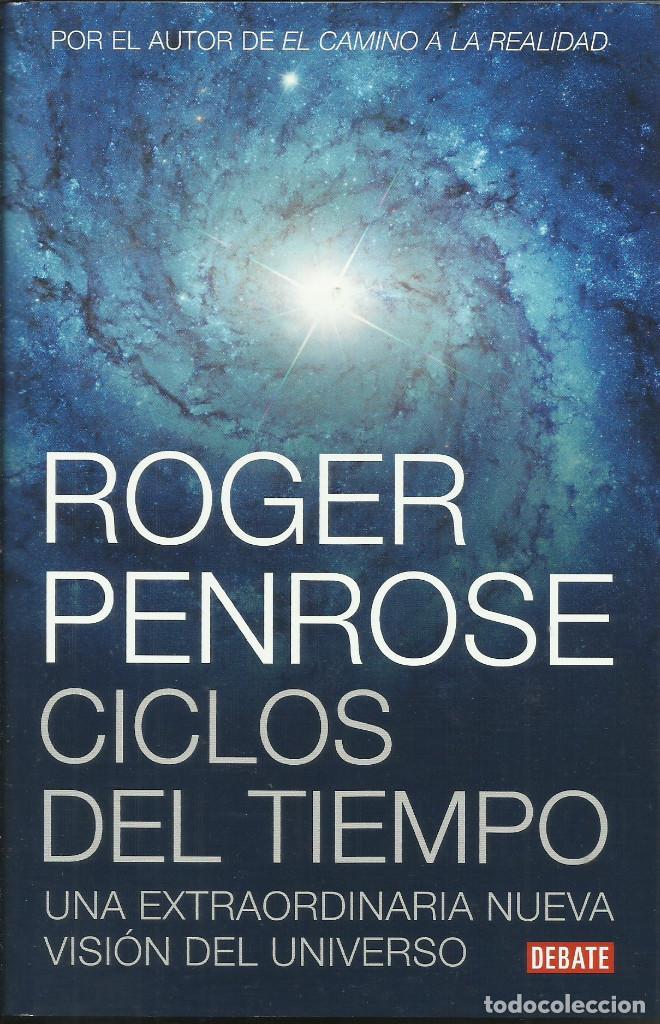 CICLOS DEL TIEMPO / ROGER PENROSE (Libros Nuevos - Ciencias, Manuales y Oficios - Astronomía )