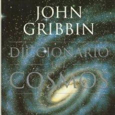 Libros: DICCIONARIO DEL COSMOS / JOHN GRIBBIN. Lote 262260160