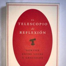 Libros: EL TELESCOPIO DE REFLEXIÓN. NEWTON ENTRE LUCES Y CRISTALES. JUAN PIMENTEL. CSIC. Lote 269805178