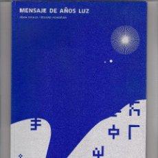Libros: MENSAJE DE AÑOS LUZ. XÈNIA DIKALO/EDUARD MONDÉJAR.IILUSTRADO. ED. COMANEGRA 2015. Lote 287454418