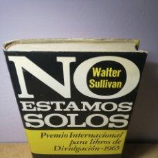 Libros: NO ESTAMOS SOLOS DE WALTER SULLIVAN. Lote 287964198