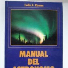 Libros: MANUAL DEL ASTRONOMO AFICIONADO COLIN A RONAN ASTRONOMIA CIELO. Lote 290046653