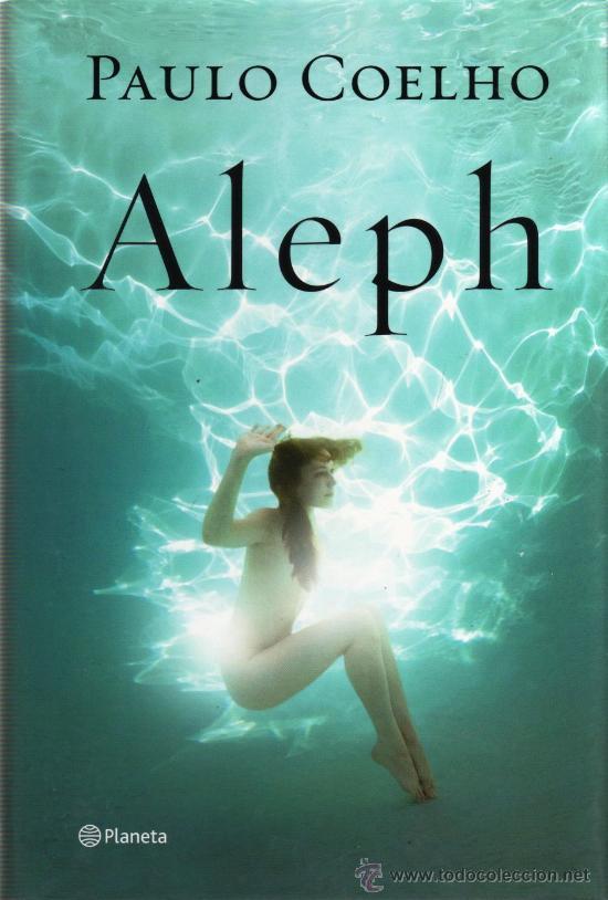 ALEPH DE PAULO COELHO - PLANETA, 2011 (NUEVO) (Libros Nuevos - Humanidades - Autoayudas)