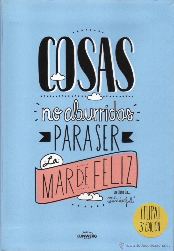 COSAS NO ABURRIDAS PARA SER LA MAR DE FELIZ DE MR. WONDERFUL - LUNWERG, 2013 (NUEVO) (Libros Nuevos - Humanidades - Autoayudas)
