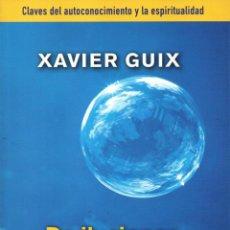 Libros: DE ILUSIONES TAMBIEN SE MALVIVE DE XAVIER GUIX - EDICIONES B, 2014 (NUEVO). Lote 46430987