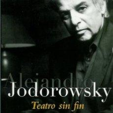 Libros: TEATRO SIN FIN ALEJANDRO JODORWSKY. Lote 48710850