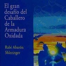 Livres: EL GRAN DESAFIO DEL CABALLERO DE LA ARMADURA OXIDADA OBELISCO EDICIONES. Lote 70618143