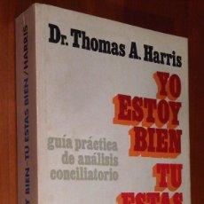 Libros: YO ESTOY BIEN TU ESTAS BIEN. Lote 79546337