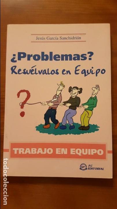 ¿PROBLEMAS? RESUÉLVALOS EN EQUIPO (Libros Nuevos - Humanidades - Autoayudas)