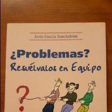 Libros: ¿PROBLEMAS? RESUÉLVALOS EN EQUIPO. Lote 79553665