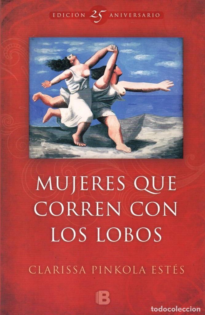 MUJERES QUE CORREN CON LOS LOBOS (EDICION 25 ANIV.) DE CLARISSA PINKOLA ESTES - EDICIONES B, 2016 (Libros Nuevos - Humanidades - Autoayudas)