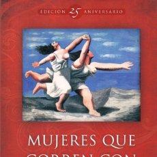 Libros: MUJERES QUE CORREN CON LOS LOBOS (EDICION 25 ANIV.) DE CLARISSA PINKOLA ESTES - EDICIONES B, 2016. Lote 218598656