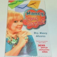 Libros: NANCY, ¿ QUE HAGO? CON LA DRA. NANCY ALVAREZ . Lote 98047635