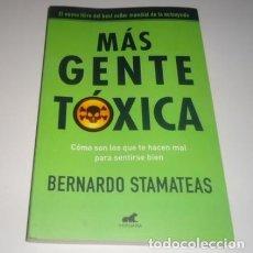 Libros: MÁS GENTE TÓXICA POR BERNARDO STAMATEAS . Lote 98117743