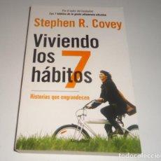 Libros: VIVIENDO LOS 7 HABITOS. HISTORIAS QUE ENGRANDECEN POR STEPHEN R. COVEY . Lote 98365519