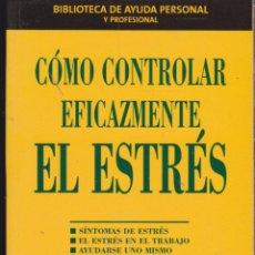 Libros: CÓMO CONTROLAR EFICAZMENTE EL ESTRÉS ····· CARY COOPER Y ALISON STRAW .. Lote 98627039