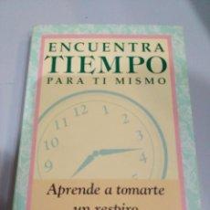 Libros: ENCUENTRA TIEMPO PARA TI MISMO. Lote 103426235
